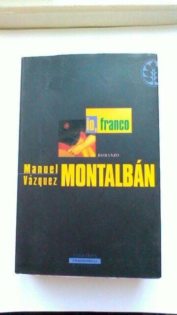 MANUEL V. MONTALBAN - IO, FRANCO - FRASSINELLI PAPERBACK  2004