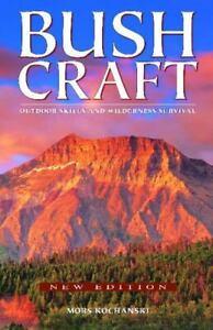 Bushcraft : Outdoor Skills and Wilderness Survival by Mors L. Kochanski...