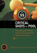Other: The 99 Critical Shots in Pool : Everything You Need to Know to Learn and Master the Game by IMGS Inc. Staff, Rosser Reeves and Ray Martin (1993, Paperback, Revised)