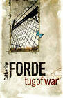 Tug of War by Catherine Forde (Paperback, 2008)