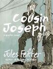 Cousin Joseph: A Graphic Novel by Jules Feiffer (Hardback, 2016)