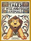 Tales of Wise and Foolish Animals: Retellings of Traditional Fables by Valery Carrick (Paperback, 1969)