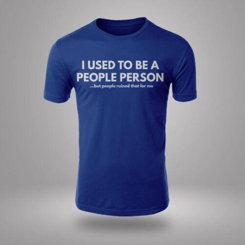 Nouveau Unisexe j/'ai utilisé pour être un peuple personne à Manches Courtes Nouveauté T-Shirt Imprimé