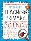 Bloomsbury Curriculum Basics: Teaching Primary Science by Peter Riley (Paperback, 2015)