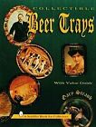 Collectible Beer Trays by Gary Straub (Paperback, 1999)