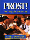 Prost!: The Story of German Beer by Horst D. Dornbusch (Paperback, 1997)