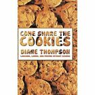 Come Share The Cookies Diane Thompson Authorhouse Hardback 9781491821978