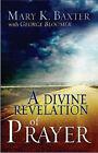 A Divine Revelation of Prayer by Mary K Baxter (Paperback / softback, 2008)