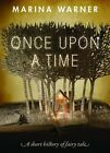 Once Upon a Time: A Short History of Fairy Tale by Marina Warner (Paperback, 2016)
