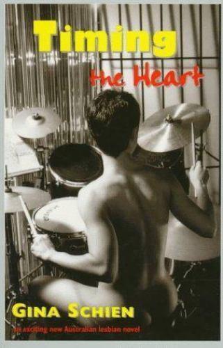 Timing the Heart (Contemporary Australian Lesbian Fiction), Schien, Gina, Good B