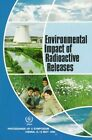 Environmental Impact of Radioactive Releases: Proceedings of an International Symposium on Environmental Impact of Radioactive Releases, Held in Vienna, 8-12 May 1995 by International Atomic Energy Agency (Paperback, 1996)