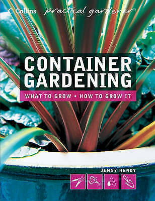 Collins Practical Gardener – Container Gardening, Hendy, Jenny, Very Good Book