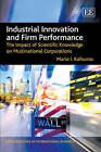 Industrial Innovation and Firm Performance: The Impact of Scientific Knowledge on Multinational Corporations by Mario I. Kafouros (Hardback, 2008)