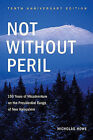Not Without Peril: 150 Years of Misadventure on the Presidential Range of New Hampshire by Nicholas S Howe (Paperback / softback, 2009)