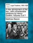 A New Abridgment of the Law: With Considerable Additions by Henry Gwillim. Volume 3 of 7 by Lecturer in Criminology Matthew Bacon (Paperback / softback, 2010)