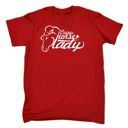 Crazy Horse Lady Funny Joke Equestrian Dressage T-SHIRT Birthday Gift