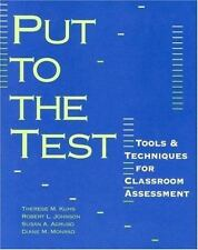 Put to the Test : Tools and Techniques for Classroom Assessment by Robert...