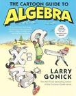 The Cartoon Guide to Algebra von Larry Gonick (2015, Taschenbuch)