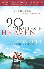90 Minutes in Heaven : A True Story of Death and Life by Cecil Murphey and Don Piper (2004, Hardcover, Reprint)