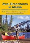Zwei Greenhorns in Alaska von Martin Asshauer und Eva Glock (2015, Taschenbuch)