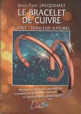Livre : Le Bracelet de Cuivre : L'Anti-Douleur Naturel - Jean-paul Jacquemet