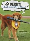 Derby! - My Bodacious Life in Baseball by H.R. Derby: Bat Dog of the Trenton Thunder (the Double-A Affiliate Team of the Yankees) by H R Derby, Staton Rabin (Paperback / softback, 2015)
