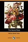 The Secret Rose (Dodo Press) by William Butler Yeats (Paperback / softback, 2008)