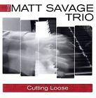 Cutting Loose by Matt Savage (CD, Sep-2006, Savage)