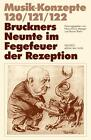 Bruckners Neunte im Fegefeuer der Rezeption von Heinz-Klaus Metzger, Rainer Riehn, Ulrich Tadday