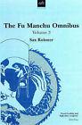 The Fu-Manchu Omnibus: v.3:  Trail of Fu Manchu ,  President Fu Manchu ,  Re-enter Fu Manchu by Sax Rohmer (Paperback, 1998)