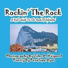 Rockin' the Rock, a Kid's Guide to the Rock of Gibraltar by Bellissima Publishing (Paperback / softback, 2012)