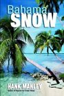 Bahama Snow 9781418442538 by Hank Manley Paperback