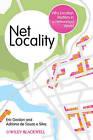Net Locality: Why Location Matters in a Networked World by Adriana de Souza e Silva, Eric Gordon (Hardback, 2011)