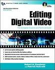 Editing Digital Video: The Complete Creative and Technical Guide by Robert M. Goodman, Patrick McGrath (Mixed media product, 2002)