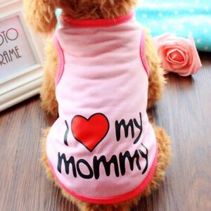 Pet-Dog-Clothes-Puppy-Vest-T-shirt-I-LOVE-MY-MOMMY-DADDY-Size-Small-Medium-Large