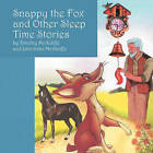 Snappy the Fox and Other Sleep Time Stories by Timothy McAuliffe, John Jobin McAuliffe (Paperback / softback, 2008)