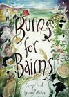 Burns for Bairns and Lads an Lasses an A' 9780907526964 by Irving Miller