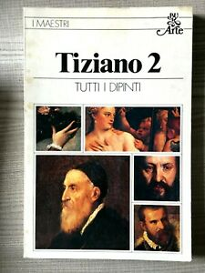 Tiziano 2 Tutti i dipinti - I Maestri