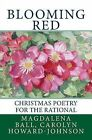 Blooming Red: Christmas Poetry for the Rational by Magdalena Ball, Carolyn Howard-Johnson (Paperback / softback, 2009)