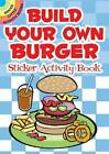 Build Your Own Burger Sticker Activity Book by Susan Shaw-Russell (Paperback, 2010)