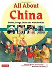 All About China: Stories, Songs, Crafts and Games for Kids by Allison Branscombe, Lin Wang (Hardback, 2014)