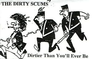 PunkTape - THE DIRTY SCUMS: Dirtier than you'll ever be