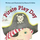 Pirate Play Day by Sharon K Kittle (Paperback / softback, 2014)