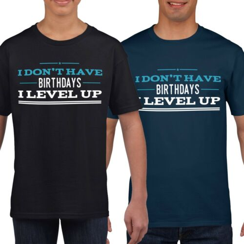 Gaming T-Shirt Dont Have Birthday Level Up T Shirt Gamer Geek Mens Boy Funny 839