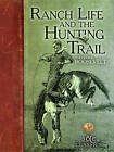 Ranch Life and the Hunting Trail by Theodore Roosevelt (Paperback / softback, 2015)