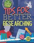 Tips for Better Researching by Louise Spilsbury (Hardback, 2015)