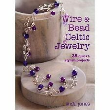 Wire and Bead Celtic Jewelry: 35 Quick & Stylish Projects by Linda Jones...