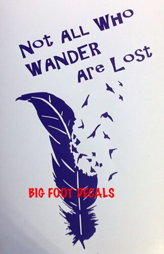 Not All Who Wander Are Lost with Feather /& Birds  Mirror Window Vinyl Decal