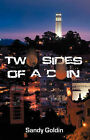 Two Sides of a Coin by Sandy Goldin (Paperback / softback, 2006)