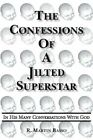 The Confessions of a Jilted Superstar in His Many Conversations With God Paperback – 27 Sep 2005